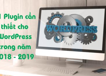 11 Plugin cần thiết cho WordPress trong năm 2019