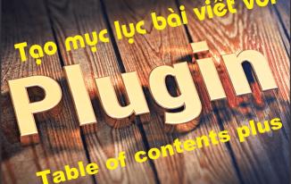 3 Bước tạo cài đặt TOC + : plugin tạo mục lục cho wordpress