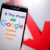 6 Thủ thuật để google index nhanh bài viết và website của bạn