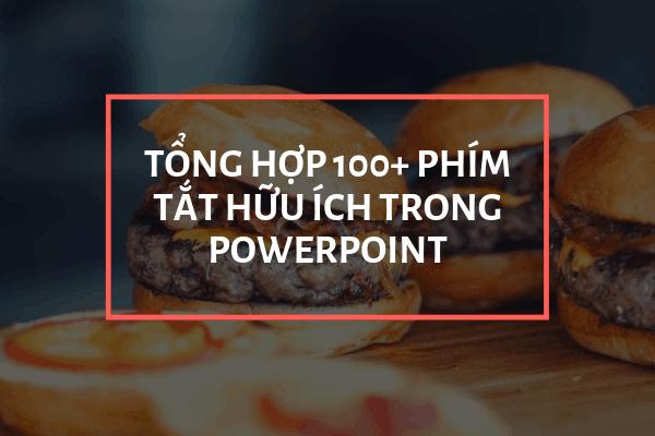 Tổng hợp 100+ Phím Tắt hữu ích trong PowerPoint